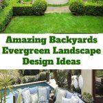 Amazing Backyards Evergreen Landscape Design Ideas